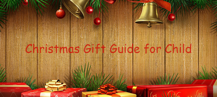 Christmas Gifts Guide Part 3 - for Child
