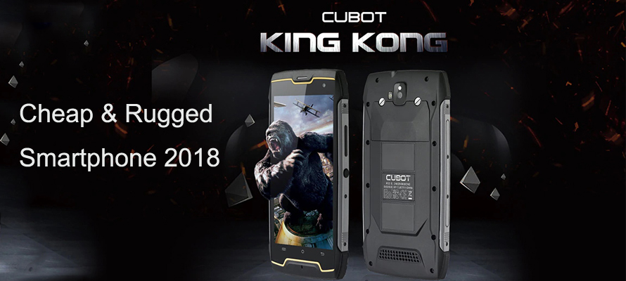 Cubot King Kong Review: One of The Cheapest Rugged Smartphones 2018