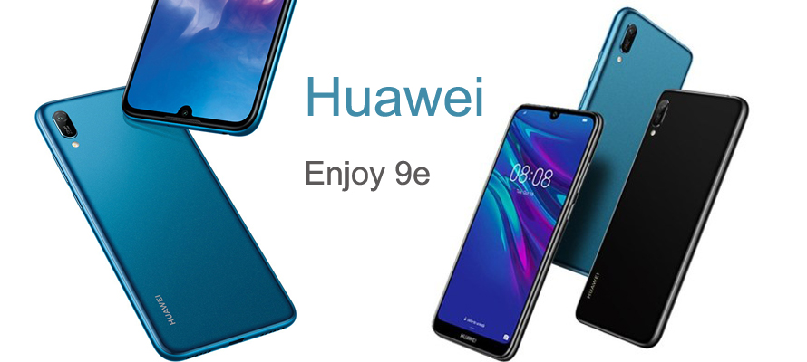 Huawei Enjoy 9e Smartphone Full Specification, Review, Features